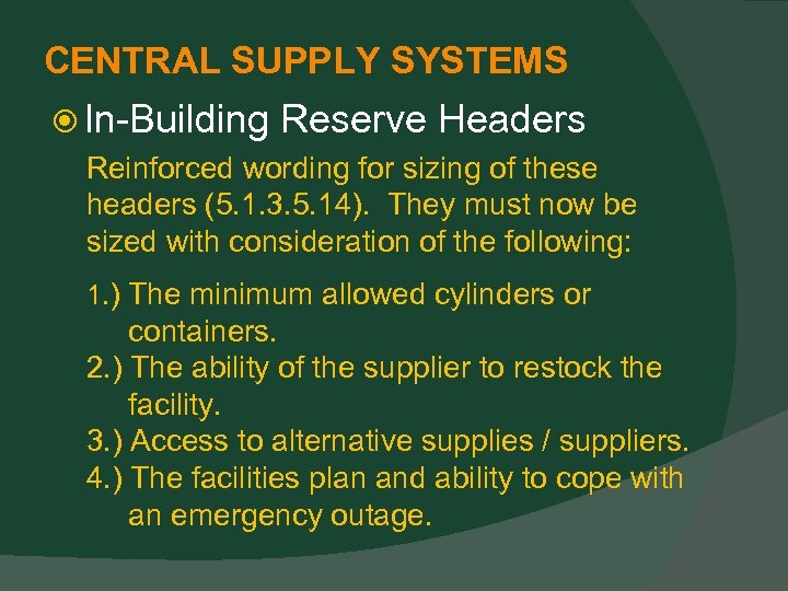CENTRAL SUPPLY SYSTEMS In-Building Reserve Headers Reinforced wording for sizing of these headers (5.