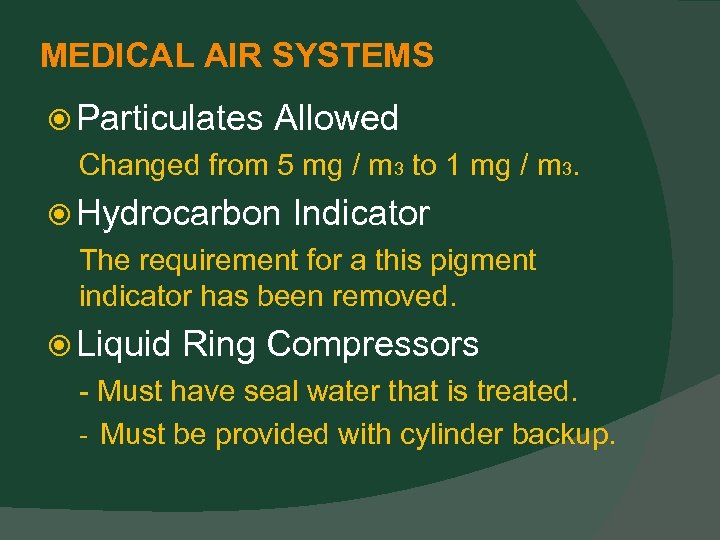 MEDICAL AIR SYSTEMS Particulates Allowed Changed from 5 mg / m 3 to 1