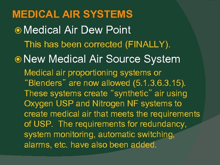 MEDICAL AIR SYSTEMS Medical Air Dew Point This has been corrected (FINALLY). New Medical