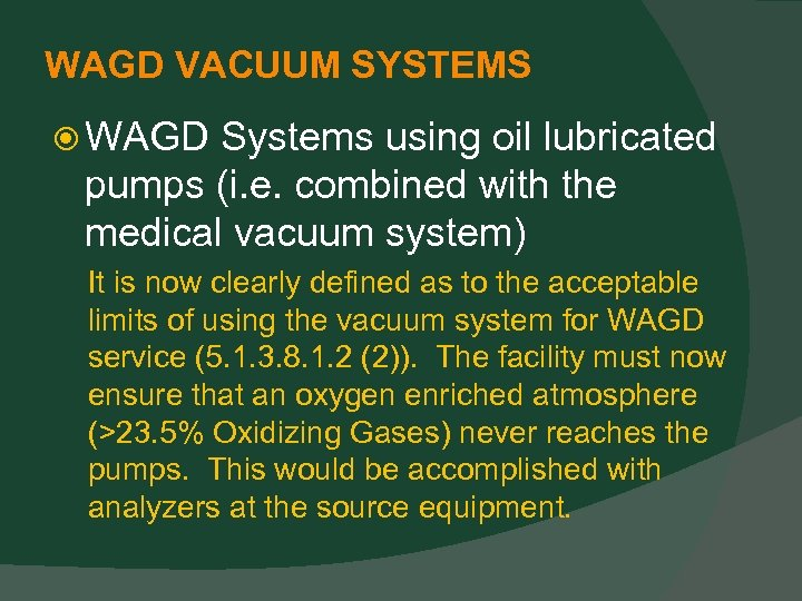 WAGD VACUUM SYSTEMS WAGD Systems using oil lubricated pumps (i. e. combined with the
