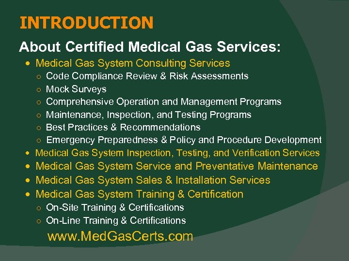 INTRODUCTION About Certified Medical Gas Services: Medical Gas System Consulting Services ○ Code Compliance