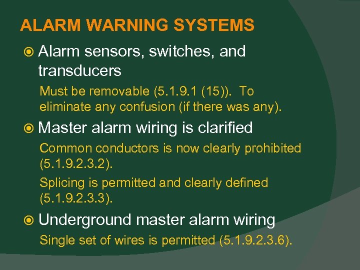 ALARM WARNING SYSTEMS Alarm sensors, switches, and transducers Must be removable (5. 1. 9.
