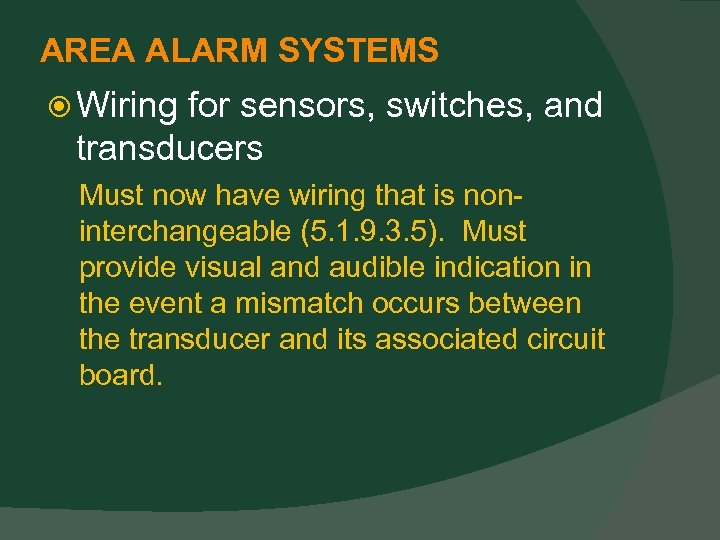 AREA ALARM SYSTEMS Wiring for sensors, switches, and transducers Must now have wiring that