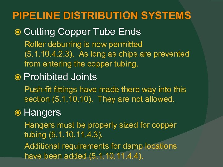 PIPELINE DISTRIBUTION SYSTEMS Cutting Copper Tube Ends Roller deburring is now permitted (5. 1.
