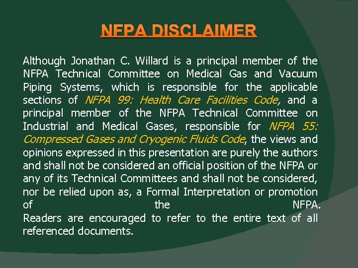 NFPA DISCLAIMER Although Jonathan C. Willard is a principal member of the NFPA Technical