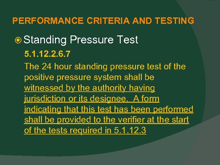 PERFORMANCE CRITERIA AND TESTING Standing Pressure Test 5. 1. 12. 2. 6. 7 The