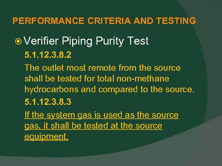 PERFORMANCE CRITERIA AND TESTING Verifier Piping Purity Test 5. 1. 12. 3. 8. 2