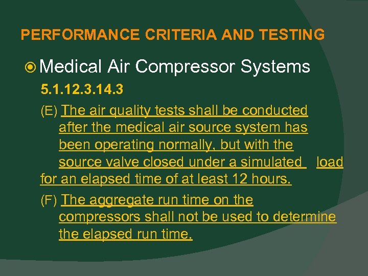 PERFORMANCE CRITERIA AND TESTING Medical Air Compressor Systems 5. 1. 12. 3. 14. 3