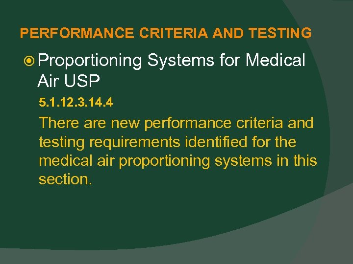 PERFORMANCE CRITERIA AND TESTING Proportioning Systems for Medical Air USP 5. 1. 12. 3.