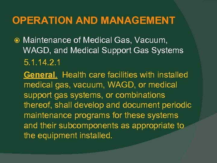 OPERATION AND MANAGEMENT Maintenance of Medical Gas, Vacuum, WAGD, and Medical Support Gas Systems