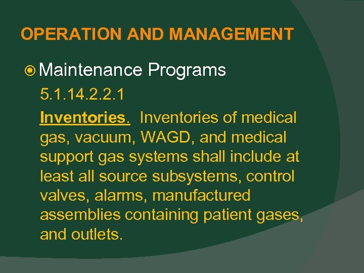 OPERATION AND MANAGEMENT Maintenance Programs 5. 1. 14. 2. 2. 1 Inventories of medical