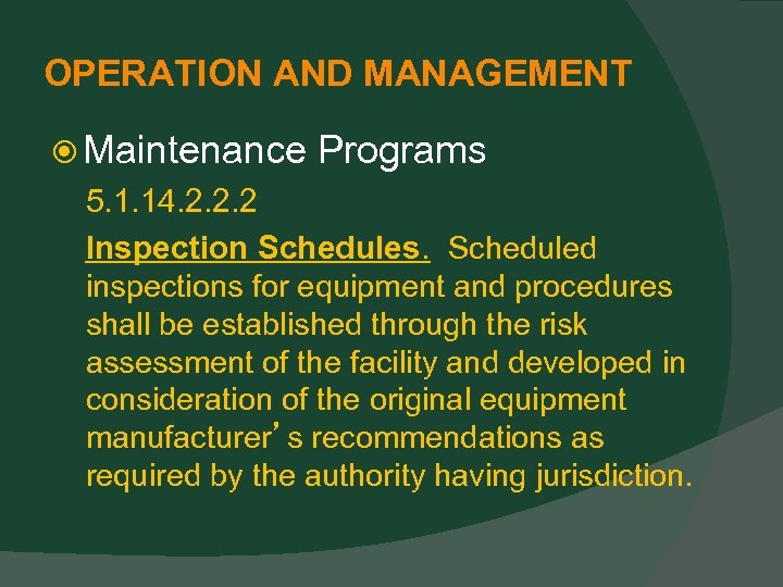 OPERATION AND MANAGEMENT Maintenance Programs 5. 1. 14. 2. 2. 2 Inspection Schedules. Scheduled