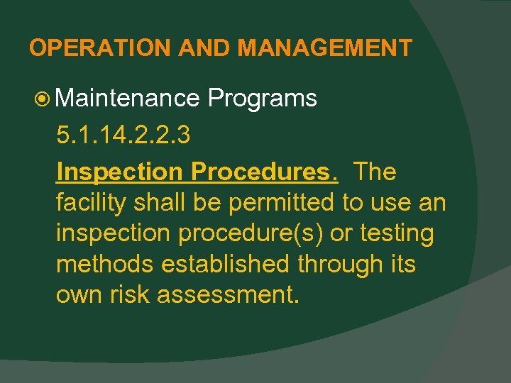 OPERATION AND MANAGEMENT Maintenance Programs 5. 1. 14. 2. 2. 3 Inspection Procedures. The