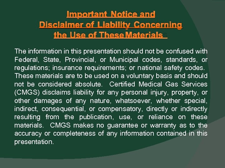 IMPORTANT NOTICE AND DISCLAIMER OF LIABILITY CONCERNING THE USE OF THESE MATERIALS The information