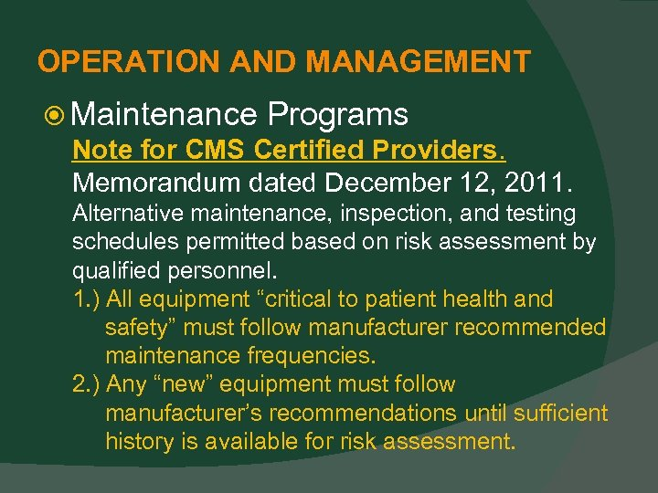 OPERATION AND MANAGEMENT Maintenance Programs Note for CMS Certified Providers. Memorandum dated December 12,
