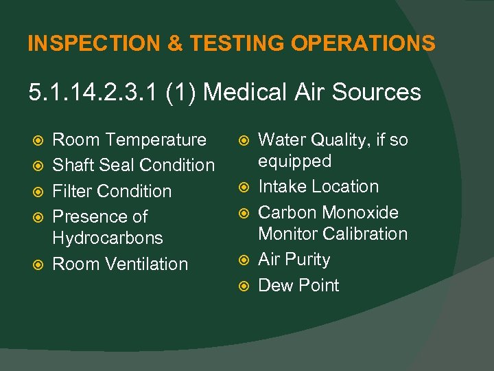 INSPECTION & TESTING OPERATIONS 5. 1. 14. 2. 3. 1 (1) Medical Air Sources