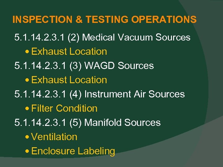 INSPECTION & TESTING OPERATIONS 5. 1. 14. 2. 3. 1 (2) Medical Vacuum Sources