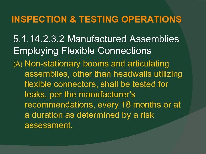 INSPECTION & TESTING OPERATIONS 5. 1. 14. 2. 3. 2 Manufactured Assemblies Employing Flexible