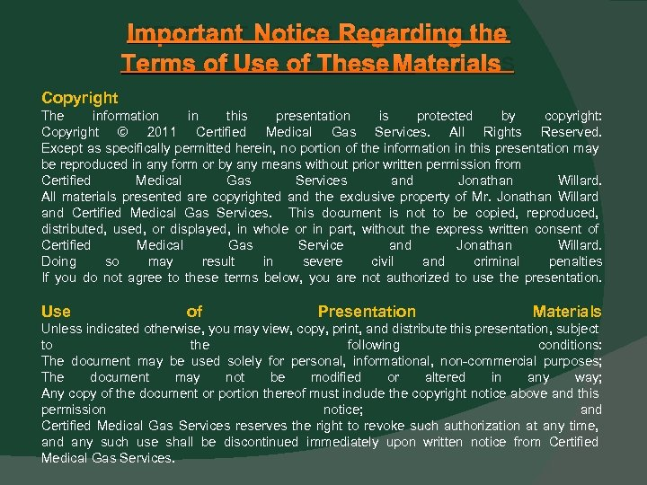 IMPORTANT NOTICE REGARDING THE TERMS OF USE OF THESE MATERIALS Copyright The information in