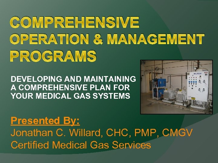 COMPREHENSIVE OPERATION & MANAGEMENT PROGRAMS DEVELOPING AND MAINTAINING A COMPREHENSIVE PLAN FOR YOUR MEDICAL