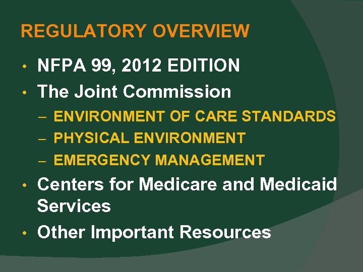 REGULATORY OVERVIEW NFPA 99, 2012 EDITION • The Joint Commission • – ENVIRONMENT OF