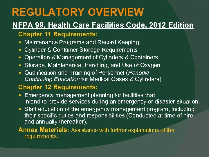 REGULATORY OVERVIEW NFPA 99, Health Care Facilities Code, 2012 Edition Chapter 11 Requirements: Maintenance