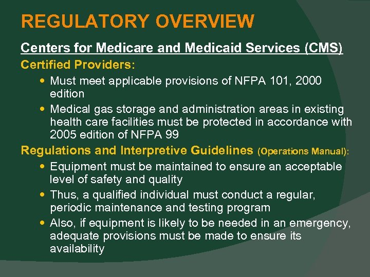 REGULATORY OVERVIEW Centers for Medicare and Medicaid Services (CMS) Certified Providers: Must meet applicable