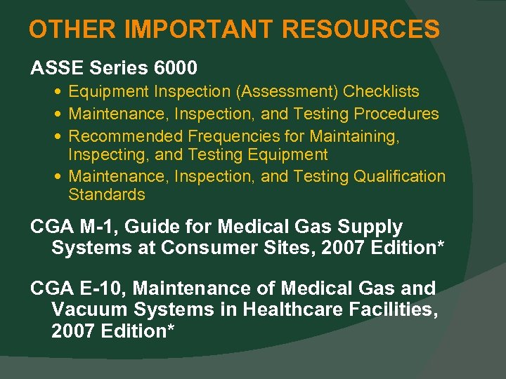 OTHER IMPORTANT RESOURCES ASSE Series 6000 Equipment Inspection (Assessment) Checklists Maintenance, Inspection, and Testing