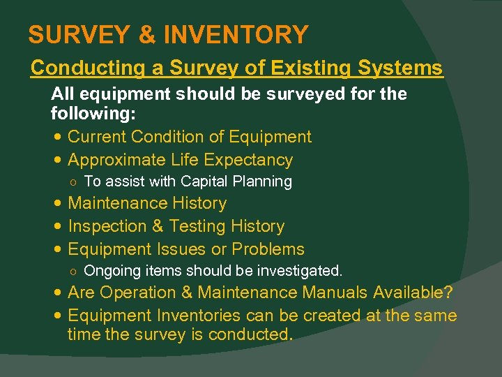 SURVEY & INVENTORY Conducting a Survey of Existing Systems All equipment should be surveyed