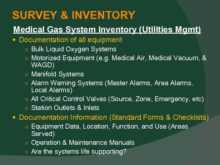 SURVEY & INVENTORY Medical Gas System Inventory (Utilities Mgmt) Documentation of all equipment ○
