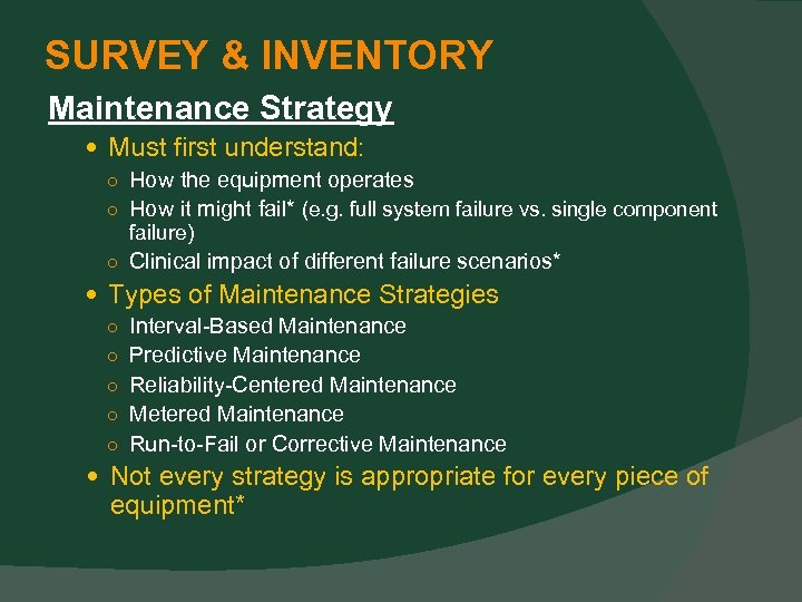 SURVEY & INVENTORY Maintenance Strategy Must first understand: ○ How the equipment operates ○