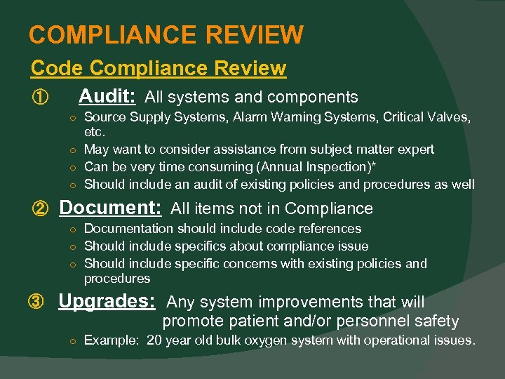 COMPLIANCE REVIEW Code Compliance Review ① Audit: All systems and components ○ Source Supply