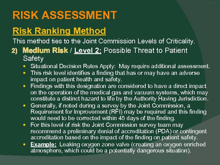 RISK ASSESSMENT Risk Ranking Method This method ties to the Joint Commission Levels of