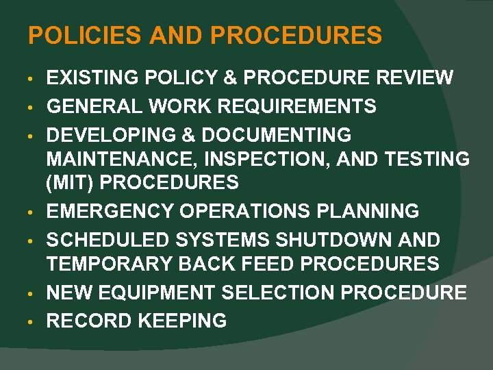POLICIES AND PROCEDURES • • EXISTING POLICY & PROCEDURE REVIEW GENERAL WORK REQUIREMENTS DEVELOPING