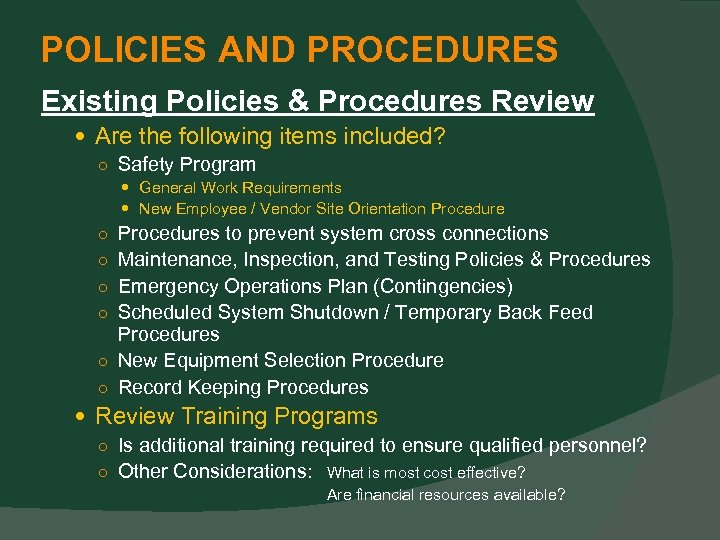 POLICIES AND PROCEDURES Existing Policies & Procedures Review Are the following items included? ○