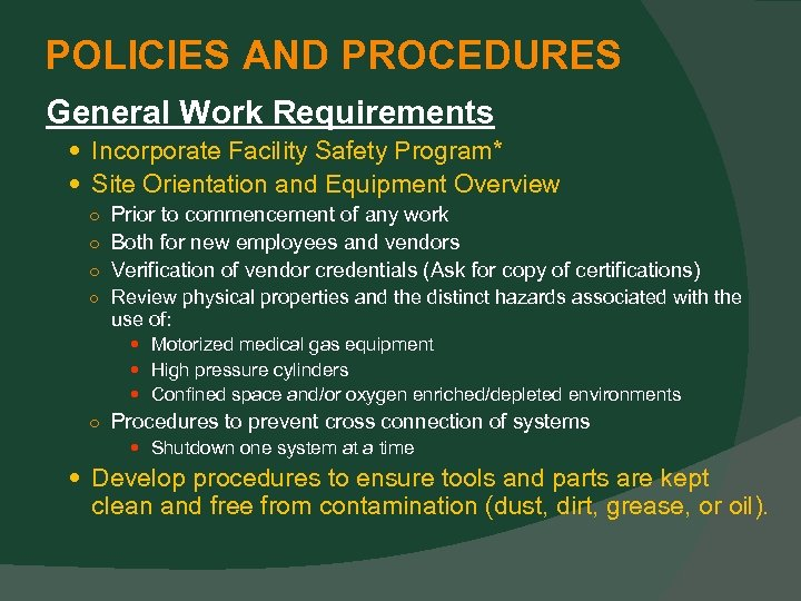 POLICIES AND PROCEDURES General Work Requirements Incorporate Facility Safety Program* Site Orientation and Equipment