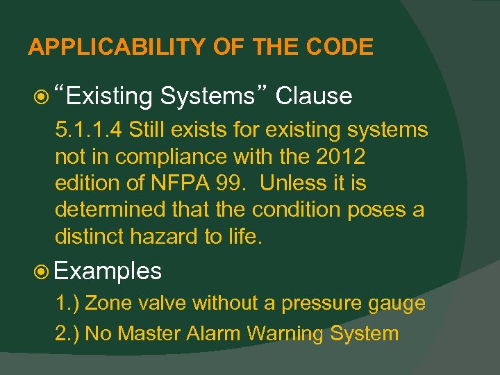 """APPLICABILITY OF THE CODE """"Existing Systems"""" Clause 5. 1. 1. 4 Still exists for"""