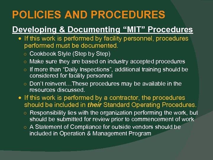 """POLICIES AND PROCEDURES Developing & Documenting """"MIT"""" Procedures If this work is performed by"""
