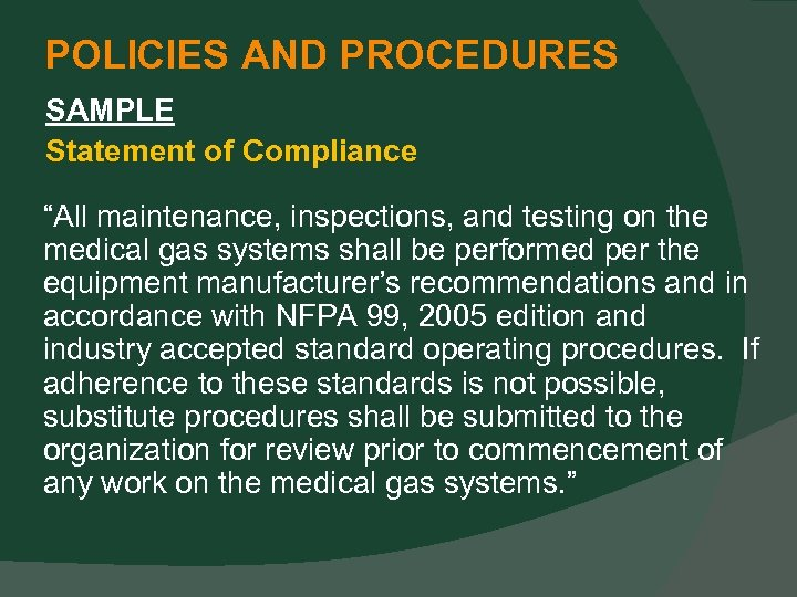 """POLICIES AND PROCEDURES SAMPLE Statement of Compliance """"All maintenance, inspections, and testing on the"""