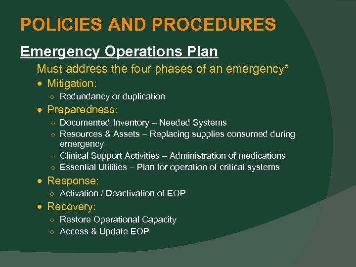 POLICIES AND PROCEDURES Emergency Operations Plan Must address the four phases of an emergency*