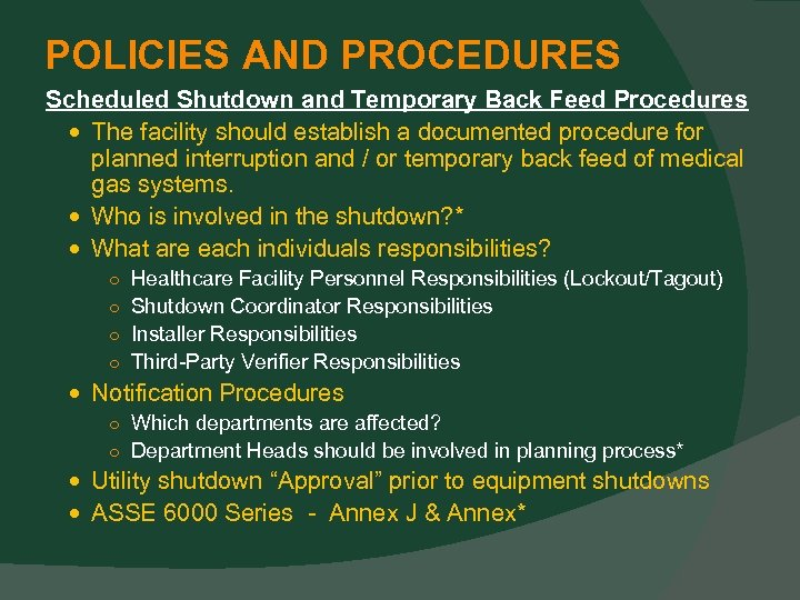 POLICIES AND PROCEDURES Scheduled Shutdown and Temporary Back Feed Procedures The facility should establish