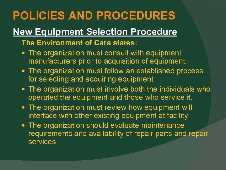 POLICIES AND PROCEDURES New Equipment Selection Procedure The Environment of Care states: The organization
