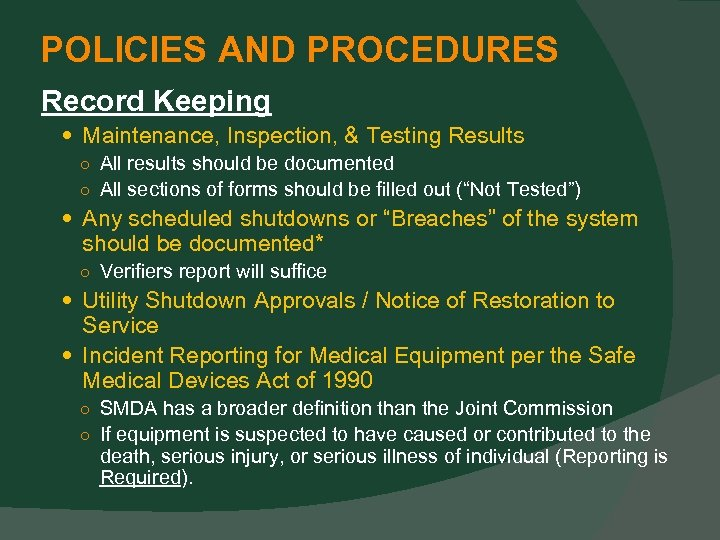 POLICIES AND PROCEDURES Record Keeping Maintenance, Inspection, & Testing Results ○ All results should