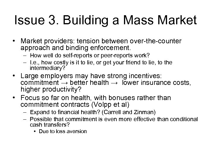 Issue 3. Building a Mass Market • Market providers: tension between over-the-counter approach and