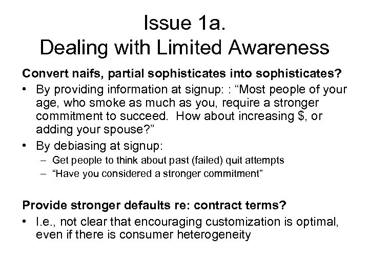 Issue 1 a. Dealing with Limited Awareness Convert naifs, partial sophisticates into sophisticates? •
