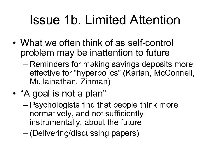 Issue 1 b. Limited Attention • What we often think of as self-control problem