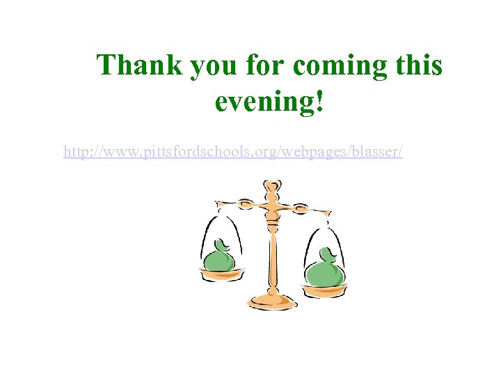 Thank you for coming this evening! http: //www. pittsfordschools. org/webpages/blasser/