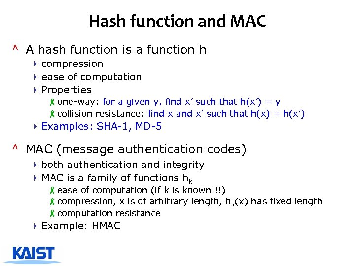 Hash function and MAC ^ A hash function is a function h 4 compression