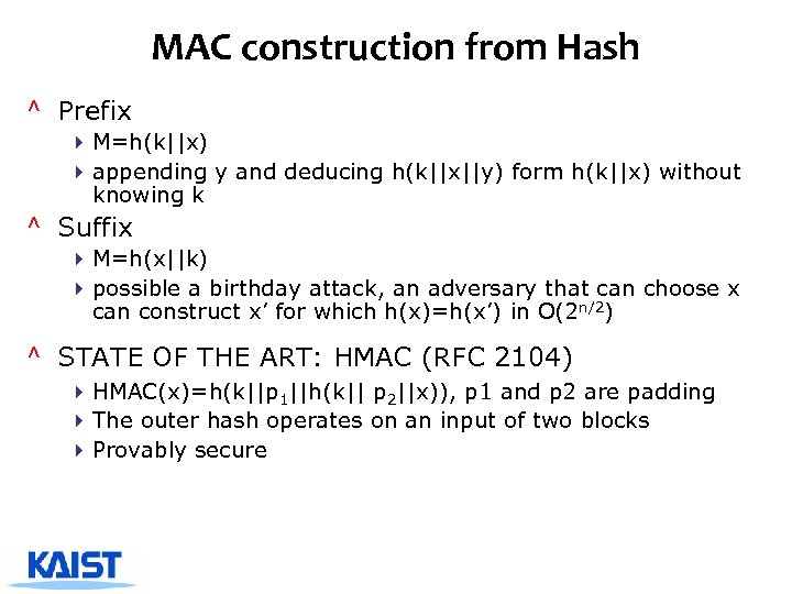 MAC construction from Hash ^ Prefix 4 M=h(k||x) 4 appending y and deducing h(k||x||y)