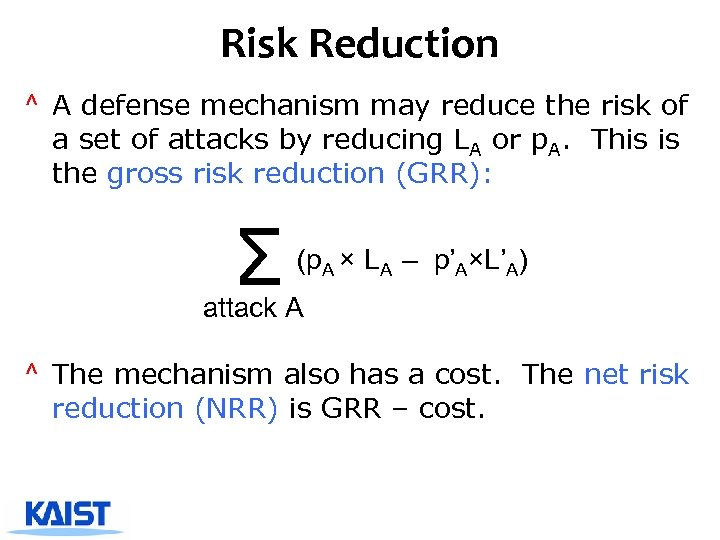 Risk Reduction ^ A defense mechanism may reduce the risk of a set of